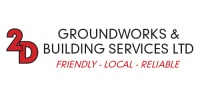 2D Groundworks & Building Services Ltd